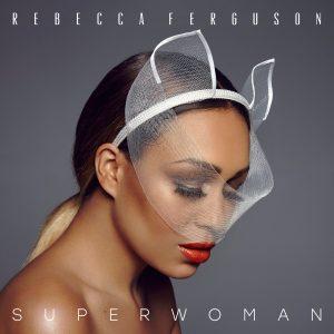 Rebecca Ferguson Superwoman
